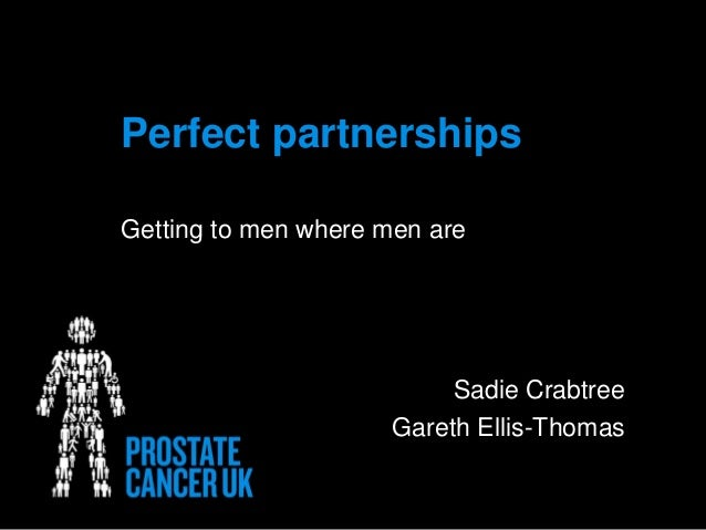 Perfect partnerships Getting to men where men are Sadie Crabtree Gareth Ellis-Thomas