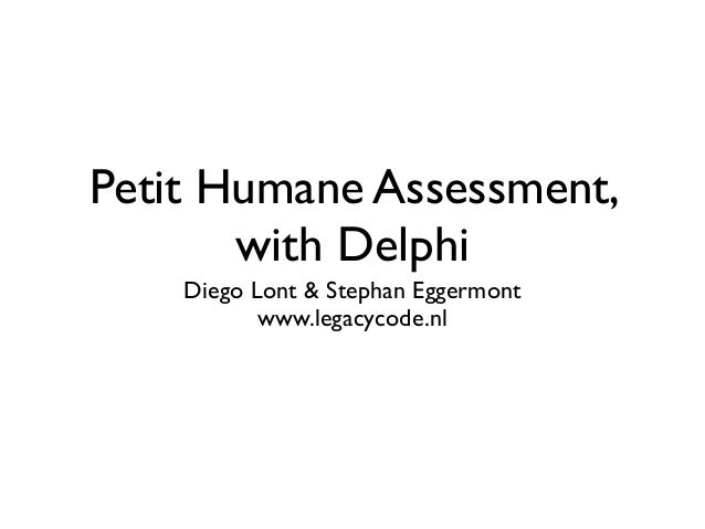 Petit Humane Assessment, with Delphi Diego Lont & Stephan Eggermont www.legacycode.nl
