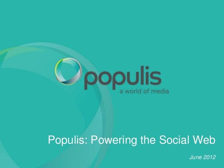 Populis: Powering the Social Web                           June 2012