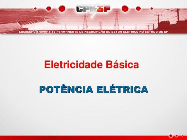 Eletricidade BásicaPOTÊNCIA ELÉTRICA
