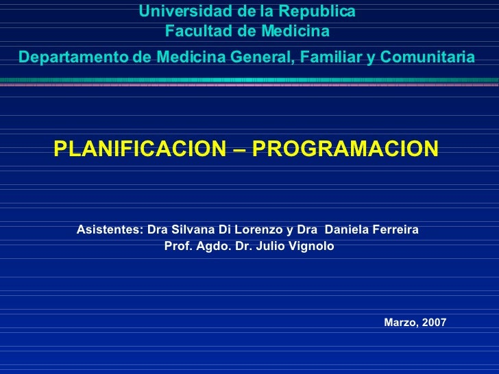 Universidad de la Republica  Facultad de Medicina  Departamento de Medicina General, Familiar y Comunitaria   <ul><li>PLAN...