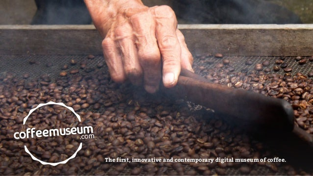 The first, innovative and contemporary digital museum of coffee.
