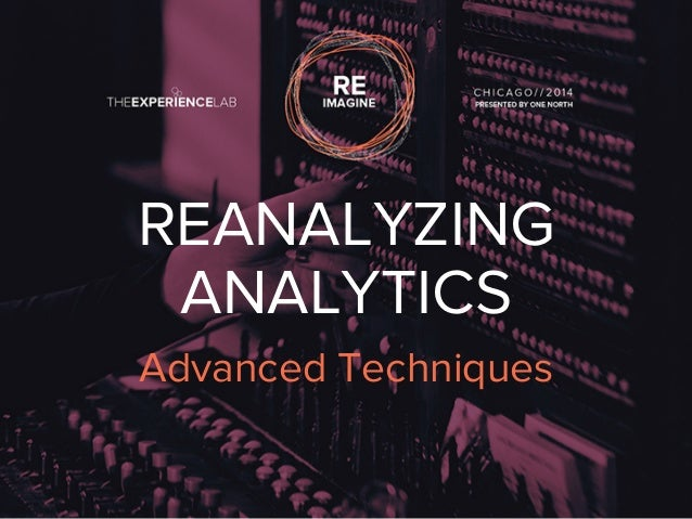REANALYZING  ANALYTICS  Advanced Techniques