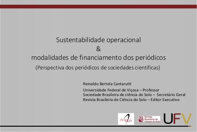 Reinaldo Cantarutti - Sustentabilidade operacional & modalidades de financiamento dos periódicos (Perspectiva dos periódicos de sociedades científicas) Slide 2
