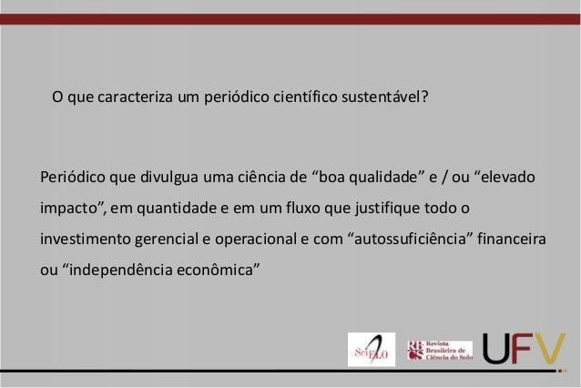 Reinaldo Cantarutti - Sustentabilidade operacional & modalidades de financiamento dos periódicos (Perspectiva dos periódicos de sociedades científicas) Slide 3
