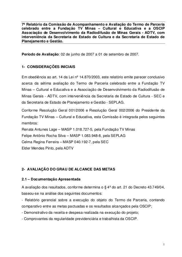 7º Relatório da Comissão de Acompanhamento e Avaliação do Termo de Parceria  celebrado entre a Fundação TV Minas – Cultura...