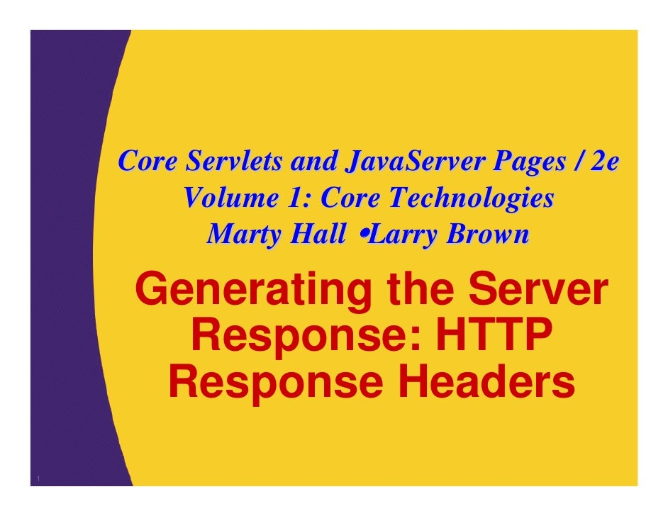 Core Servlets and JavaServer Pages / 2e        Volume 1: Core Technologies          Marty Hall Larry Brown     Generating ...