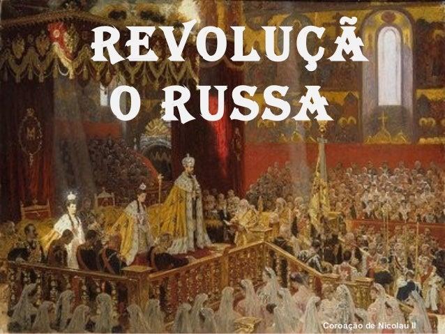 Revoluçã o Russa Coroação de Nicolau II