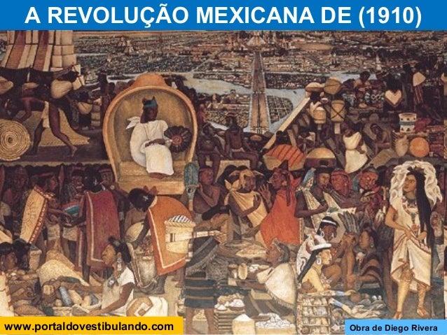 A REVOLUÇÃO MEXICANA DE (1910) Obra de Diego Riverawww.portaldovestibulando.com