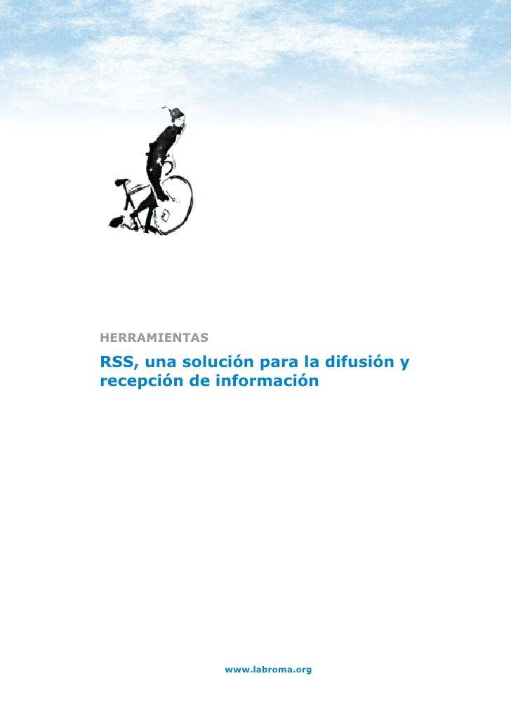 HERRAMIENTAS: RSS     HERRAMIENTAS  RSS, una solución para la difusión y recepción de información                         ...