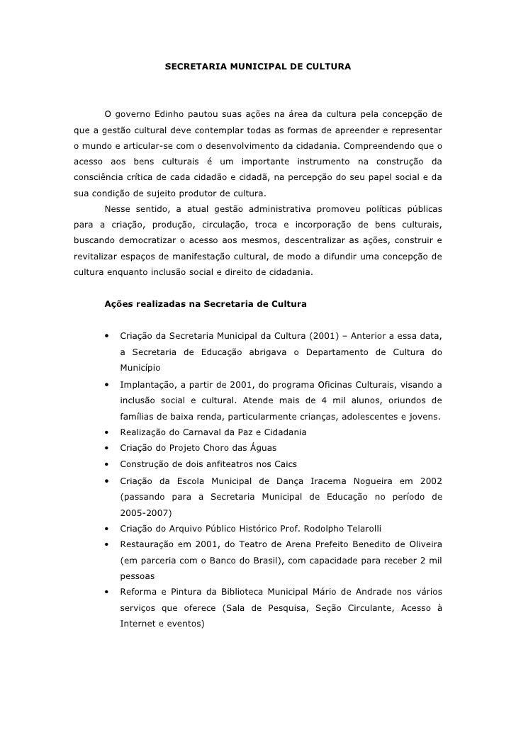 SECRETARIA MUNICIPAL DE CULTURA       O governo Edinho pautou suas ações na área da cultura pela concepção deque a gestão ...