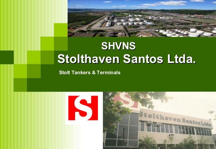 SHVNS Stolthaven Santos Ltda. Stolt Tankers & Terminals