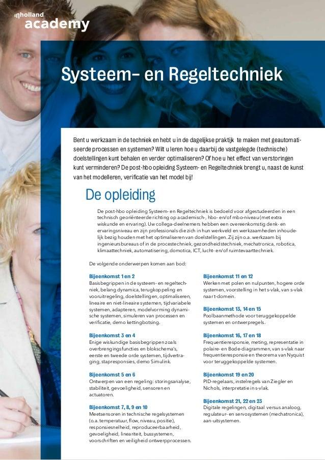 Systeem- en Regeltechniek Bent u werkzaam in de techniek en hebt u in de dagelijkse praktijk te maken met geautomati- seer...