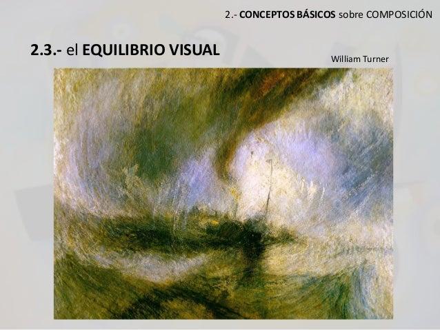 2.- CONCEPTOS BÁSICOS sobre COMPOSICIÓN 2.3.- el EQUILIBRIO VISUAL William Turner
