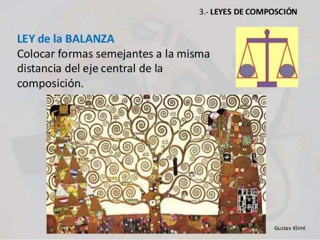 LEY de la BALANZA Colocar formas semejantes a la misma distancia del eje central de la composición. 3.- LEYES DE COMPOSCIÓ...