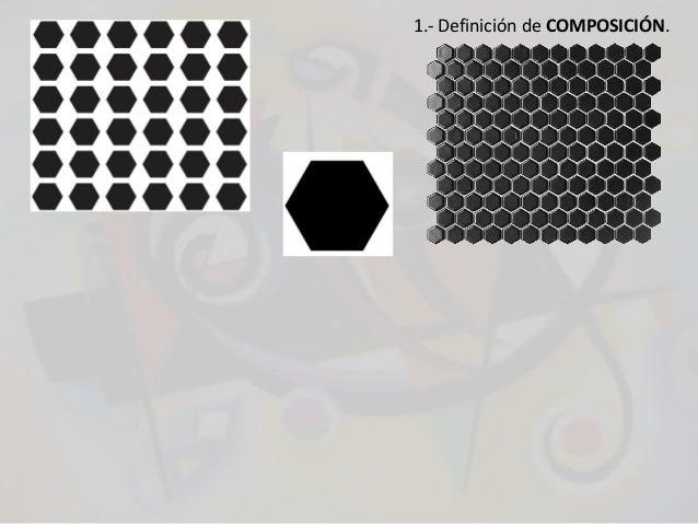 1.- Definición de COMPOSICIÓN.