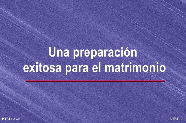 Una preparación  exitosa para el matrimonio