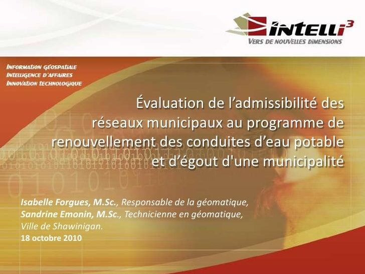 Évaluation de l'admissibilité des réseaux municipaux au programme de renouvellement des conduites d'eau potable et d'égout...
