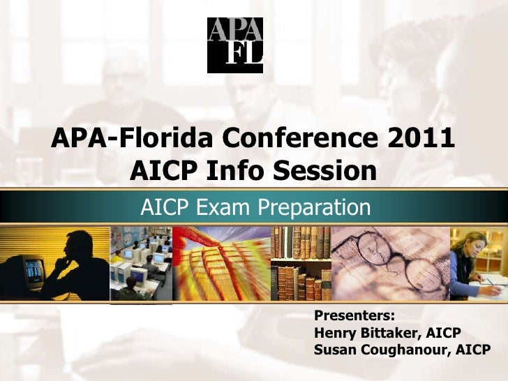 Presenters:<br />Henry Bittaker, AICP<br />Susan Coughanour, AICP<br />APA-Florida Conference 2011AICP Info Session<br />A...