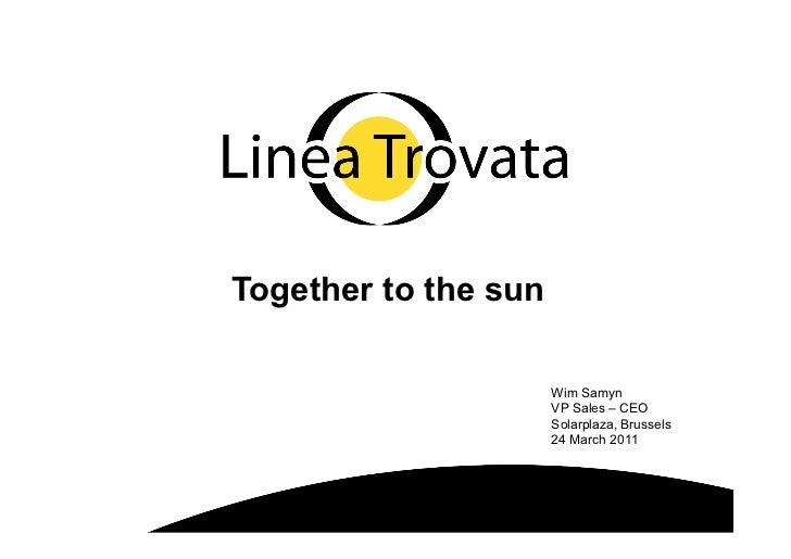 Together to the sun                      Wim Samyn                      VP Sales – CEO                      Solarplaza, Br...