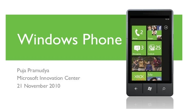 Puja Pramudya Microsoft Innovation Center 21 November 2010 Windows Phone