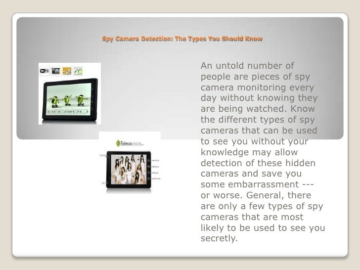 Spy Camera Detection: The Types You Should Know<br />An untold number of people are pieces of spy camera monitoring every ...