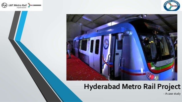 Hyderabad Metro Rail Project - A case study