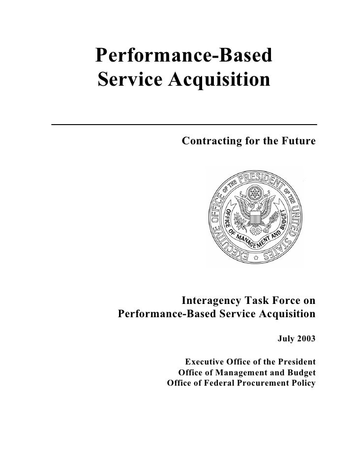Performance-Based Service Acquisition                Contracting for the Future                  Interagency Task Force on...