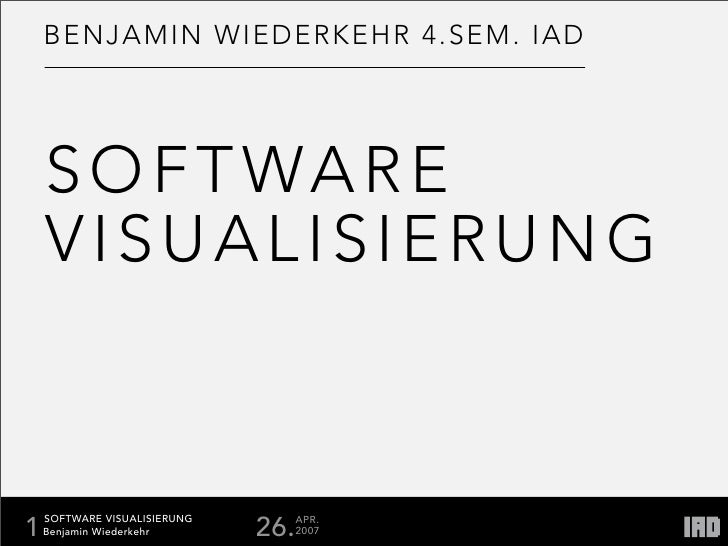 BENJAMIN WIED ERK EHR 4.SEM. IAD         SOFTWARE     VISUALISIERUNG       SOFTWARE VISUALISIERUNG                        ...