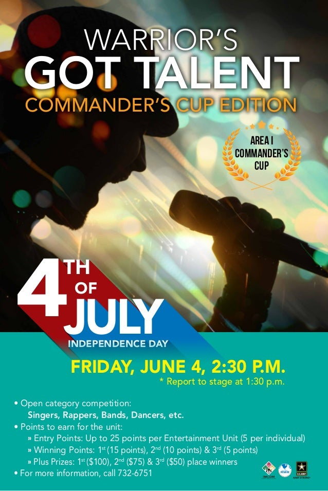 WARRIOR'S GOT TALENT COMMANDER'S CUP EDITION Area I Commander's Cup TH 4OF JULYINDEPENDENCE DAY FRIDAY, JUNE 4, 2:30 P.M. ...