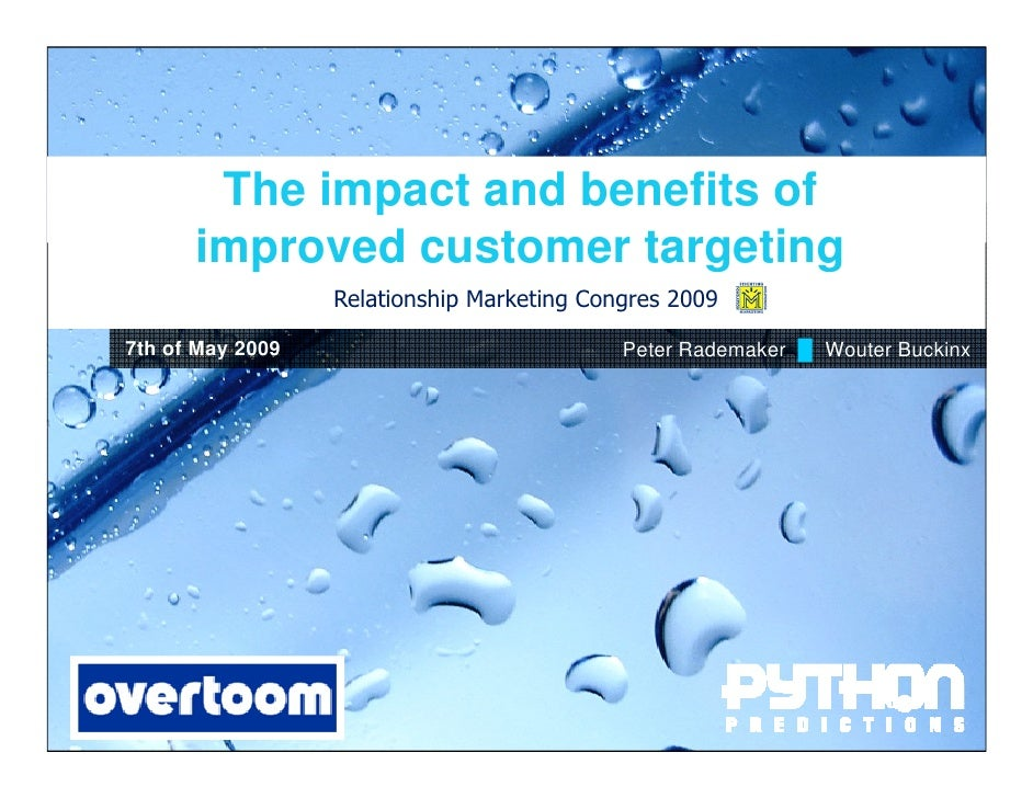 The impact and benefits of       improved customer targeting                   Relationship Marketing Congres 2009  7th of...