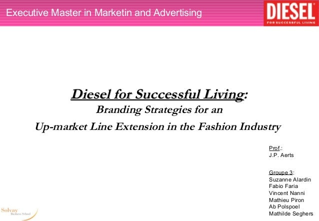 Executive Master in Marketin and Advertising              Diesel for Successful Living:                                   ...
