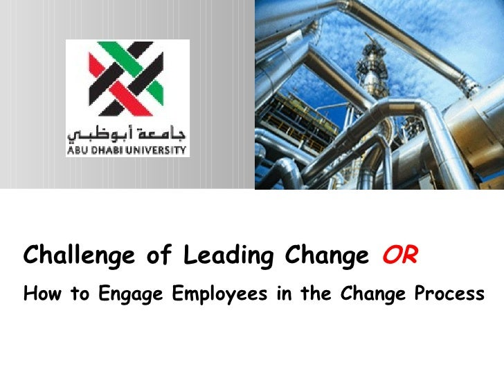 Challenge of Leading Change  OR   How to Engage Employees in the Change Process