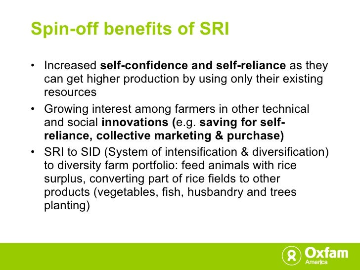 Spin-off benefits of SRI <ul><li>Increased  self-confidence and self-reliance  as they can get higher production by using ...