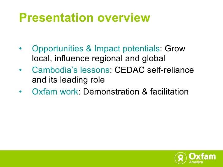 Presentation overview <ul><li>Opportunities & Impact potentials : Grow local, influence regional and global </li></ul><ul>...