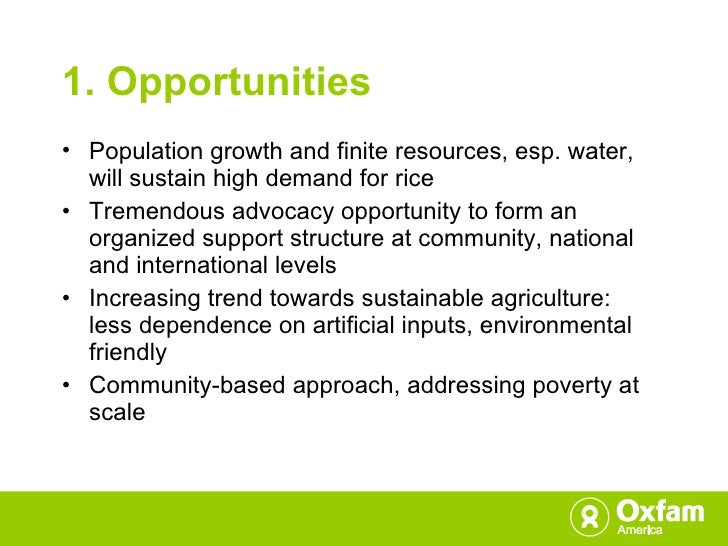 1. Opportunities <ul><li>Population growth and finite resources, esp. water, will sustain high demand for rice </li></ul><...