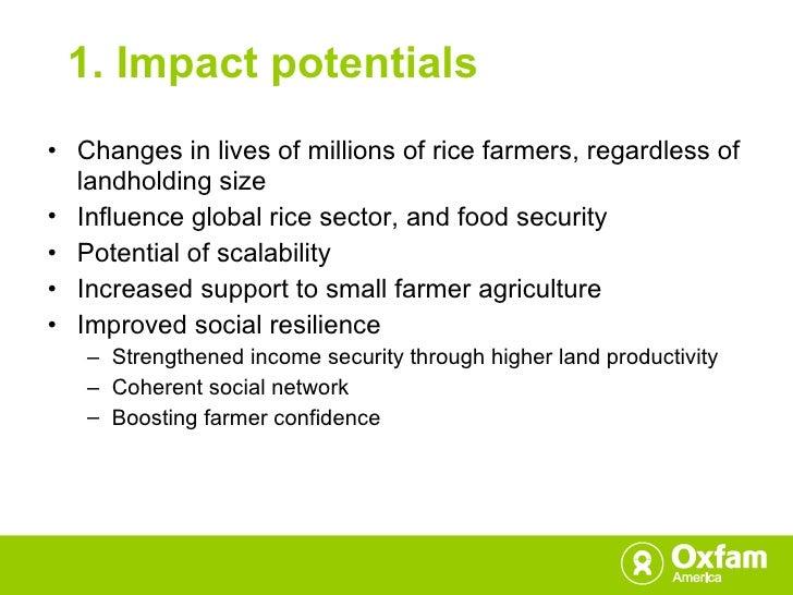 1. Impact potentials  <ul><li>Changes in lives of millions of rice farmers, regardless of landholding size </li></ul><ul><...