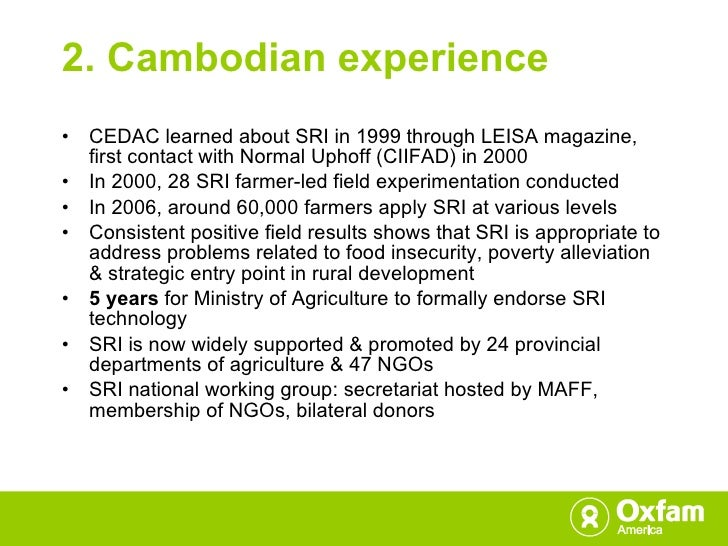 2. Cambodian experience <ul><li>CEDAC learned about SRI in 1999 through LEISA magazine, first contact with Normal Uphoff (...
