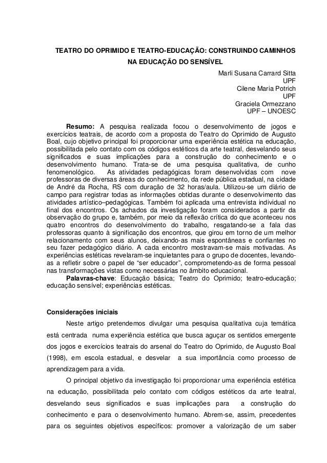 TEATRO DO OPRIMIDO E TEATRO-EDUCAÇÃO: CONSTRUINDO CAMINHOSNA EDUCAÇÃO DO SENSÍVELMarli Susana Carrard SittaUPFCilene Maria...