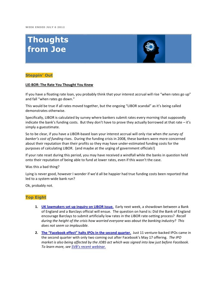 WEEK ENDED JULY 6 2012 Thoughts from JoeSteppin' OutLIE-BOR: The Rate You Thought You KnewIf you have a floating rate loan...