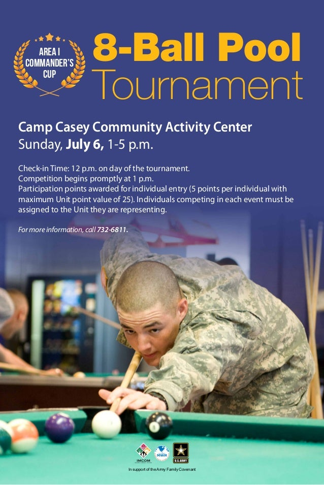 In support of the Army Family Covenant For more information, call 732-6811. 8-Ball Pool Tournament Camp Casey Community Ac...