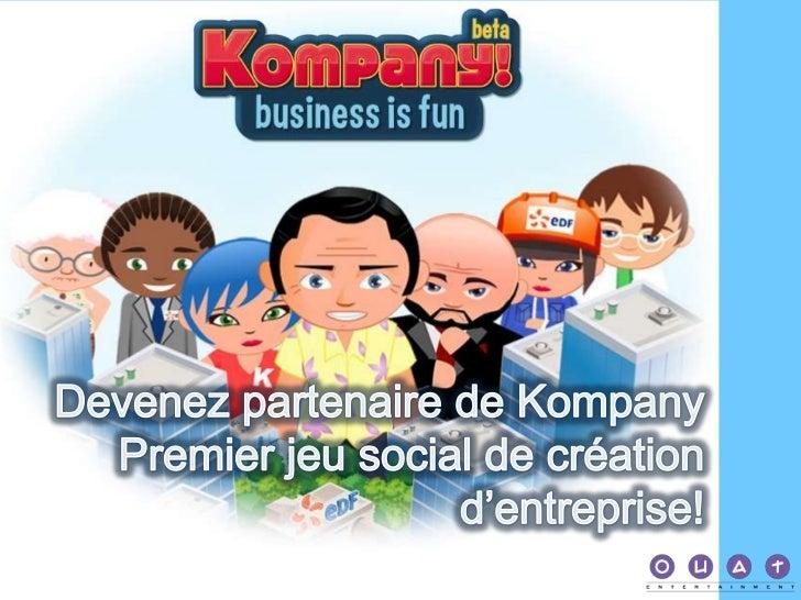 SOMMAIRETrailer du jeuKompany qu'est ce que c'est ?But du jeuUn jeu compétitif et collaboratifLa présence des partenairesL...