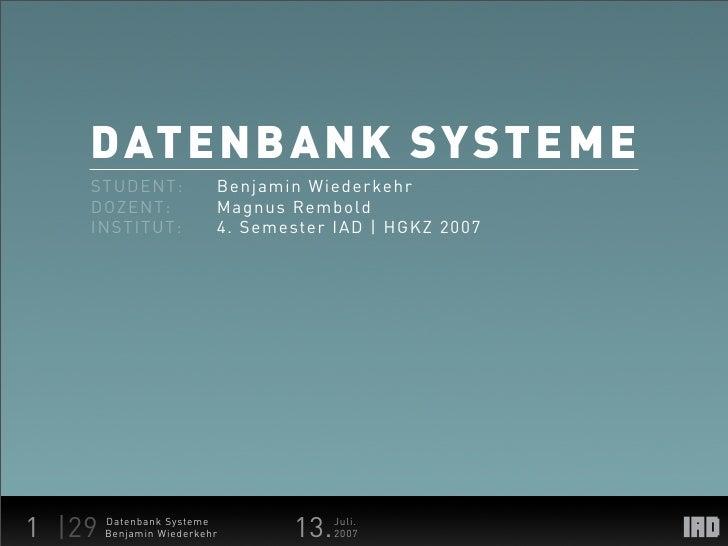 DATE N BA NK SYST E ME      STUDENT:              Benjamin Wiederkehr      DOZENT:               Magnus Rembold      INSTI...
