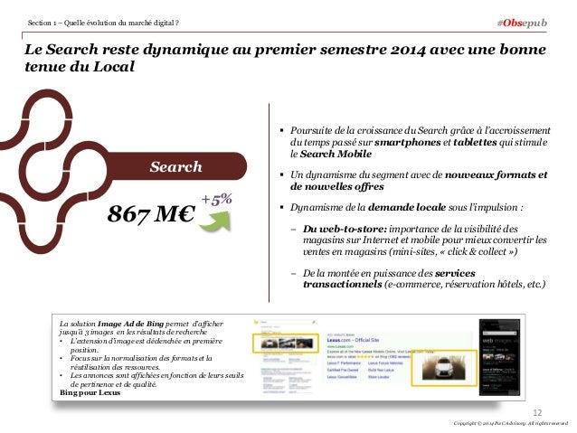 Section 1 – Quelle évolution du marché digital ? Le Search reste dynamique au premier semestre 2014 avec une bonne tenue d...