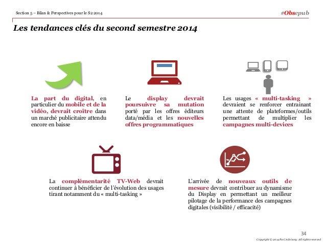 Les tendances clés du second semestre 2014 34 Copyright © 2014 PwC Advisory. All rights reserved 34 #Obsepub Le display de...