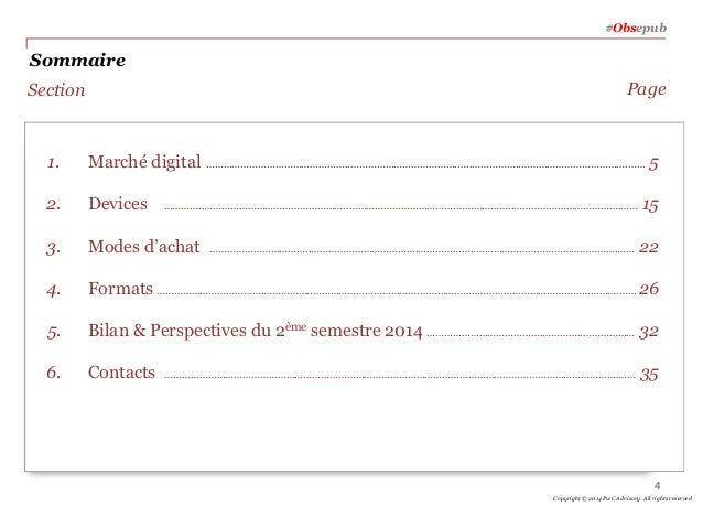 Sommaire Page Marché digital Devices Modes d'achat Formats Bilan & Perspectives du 2ème semestre 2014 Contacts 1. 2. 3. 4....