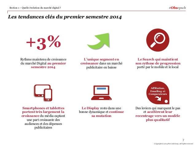 Les tendances clés du premier semestre 2014 Section 1 – Quelle évolution du marché digital ? 7 Copyright © 2014 PwC Adviso...