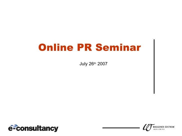 Online PR Seminar   July 26 th  2007
