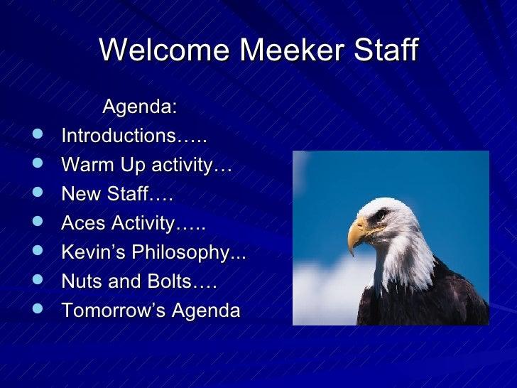 Welcome Meeker Staff <ul><li>Agenda: </li></ul><ul><li>Introductions….. </li></ul><ul><li>Warm Up activity… </li></ul><ul>...