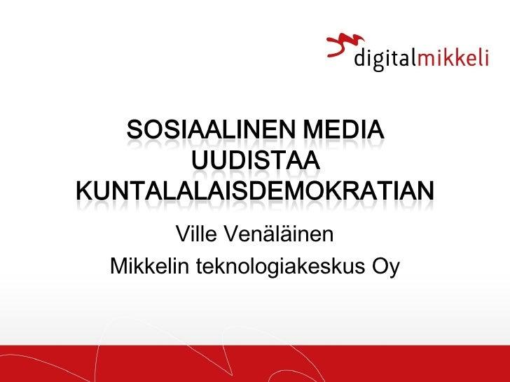 Ville Venäläinen Mikkelin teknologiakeskus Oy